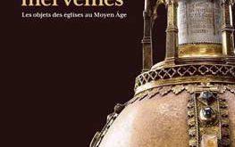 Tesoro, memoria, maravillas: Los objetos de las iglesias en la Edad Media