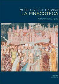 Musei civici di Treviso. La Pinacoteca. 1. Pittura romanica e gotica