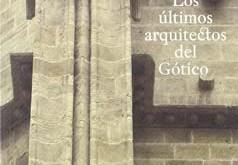 Los últimos arquitectos del gótico