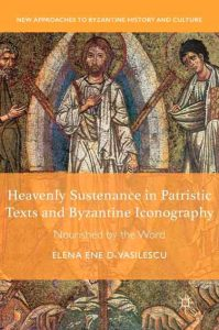 Heavenly Sustenance in Patristic Texts and Byzantine Iconography