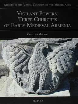 Vigilant Powers: Three Churches of Early Medieval Armenia