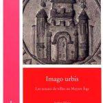 Imago urbis: Les sceaux de villes au Moyen Âge