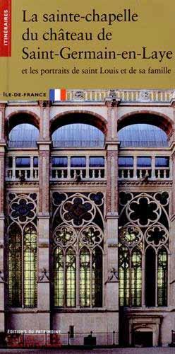La sainte-chapelle du château de Saint-Germain-en-Laye et les portraits de saint Louis et de sa famille