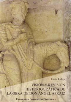 Visión y revisión historiográfica de la obra de Don Ángel de Apraiz