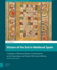 Visions of the End in Medieval Spain: Catalogue of Illustrated Beatus Commentaries on the Apocalypse and Study of the Geneva Beatus