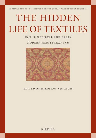 The Hidden Life of Textiles in the Medieval and Early Modern Mediterranean