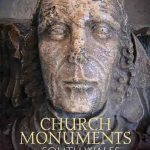 Church Monuments in South Wales c. 1200-1547