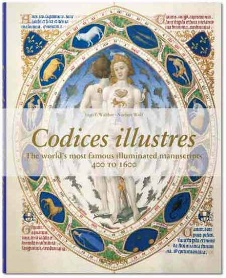 Codices Illustres: The World's Most Famous Illuminated Manuscripts
