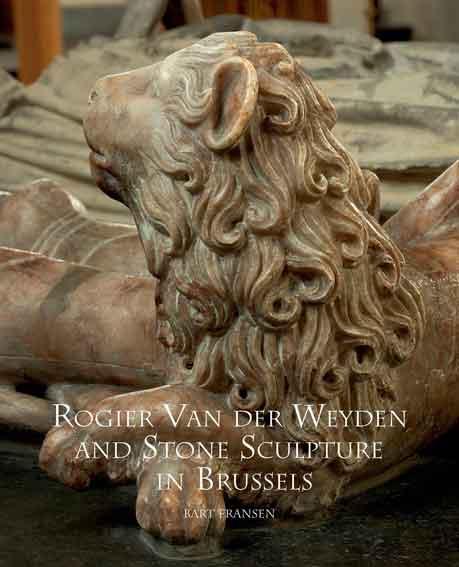Rogier Van der Weyden and Stone Sculpture in Brussels