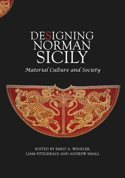 Designing Norman Sicily. Material Culture and Society