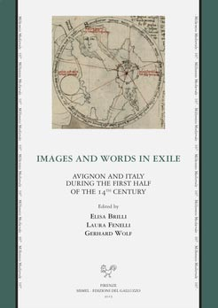 Images and Words in Exile. Avignon and Italy during the First Half of the 14th Century