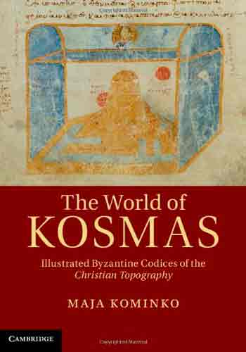 The World of Kosmas: Illustrated Byzantine Codices of the Christian Topography