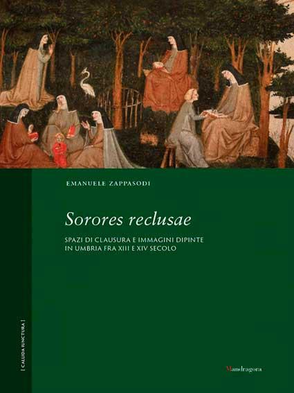 Sorores reclusae. Spazi di clausura e immagini dipinte in Umbria tra XIII e XIV secolo